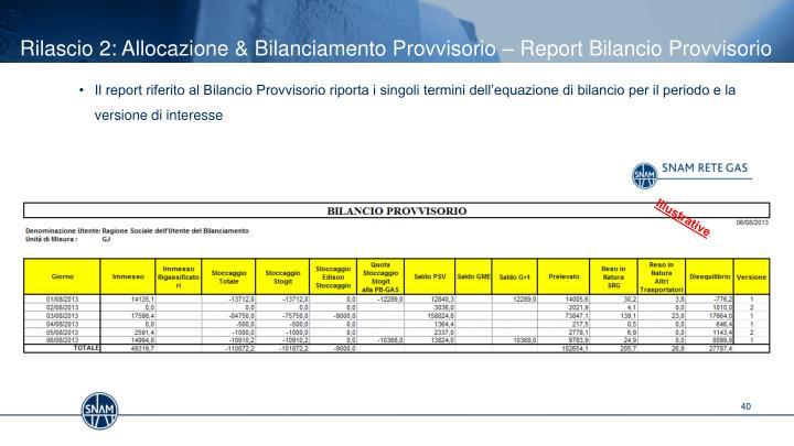 Rilascio 2: Allocazione & Bilanciamento Provvisorio – Report Bilancio Provvisorio
