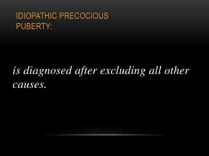 Idiopathic precocious