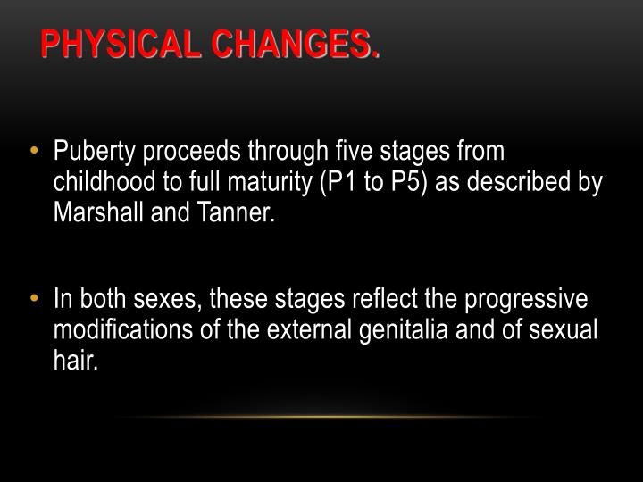 Physical changes.