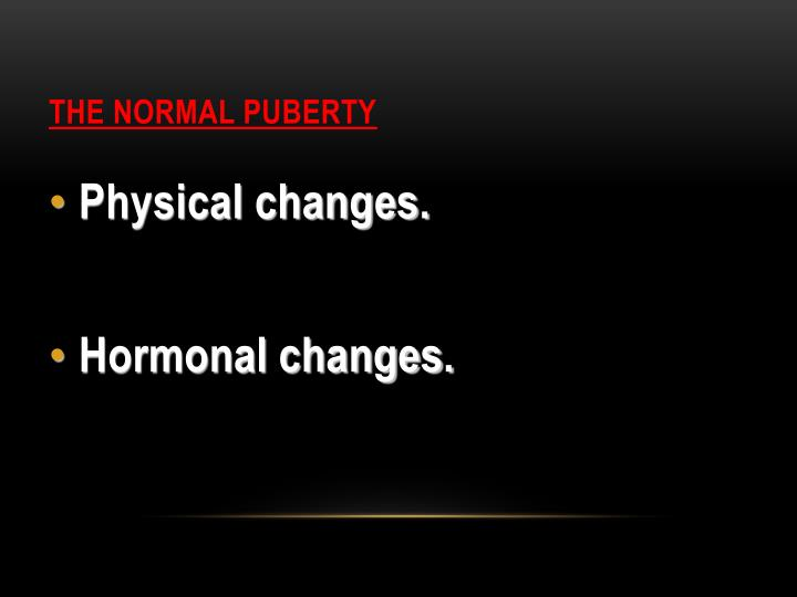 The normal puberty