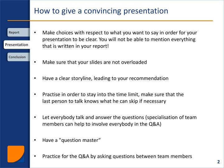 How to give a convincing presentation