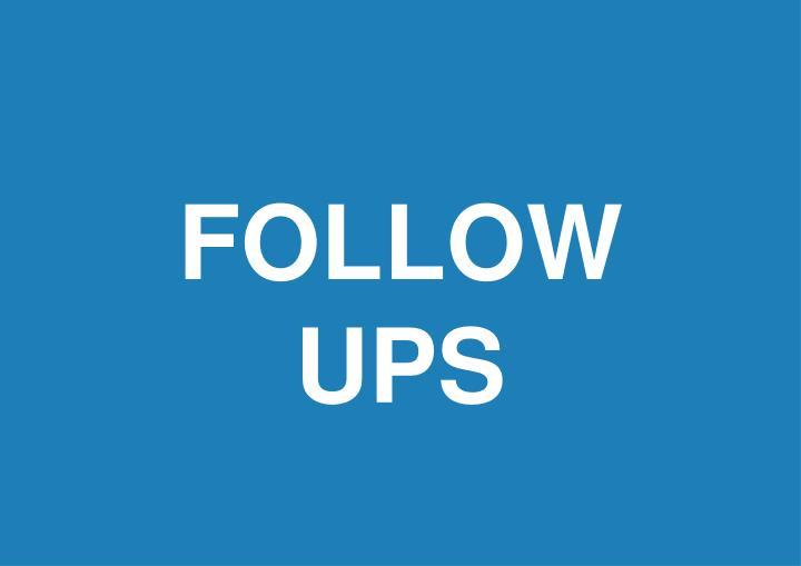 FOLLOW UPS