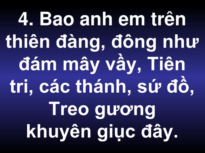4. Bao anh em trn thin ng, ng nh m my vy, Tin tri, cc thnh, s , Treo gng