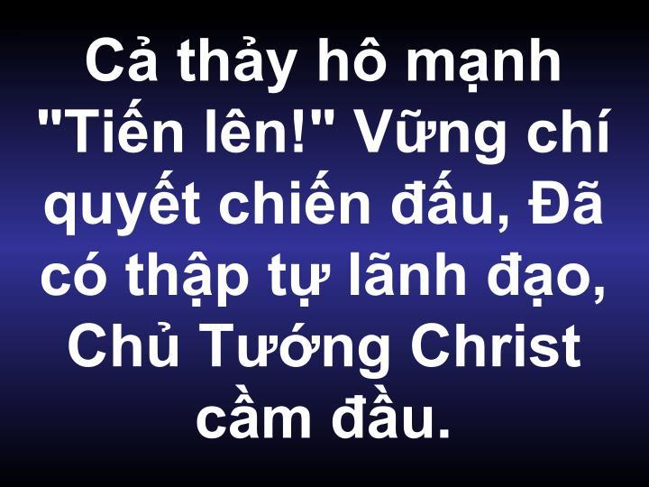 """C thy h mnh """"Tin ln!"""" Vng ch quyt chin u,  c thp t lnh o, Ch Tng Christ cm u."""