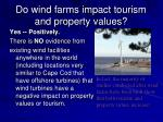 do wind farms impact tourism and property values