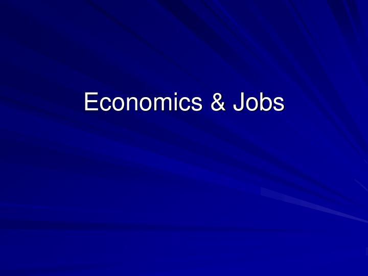 Economics & Jobs