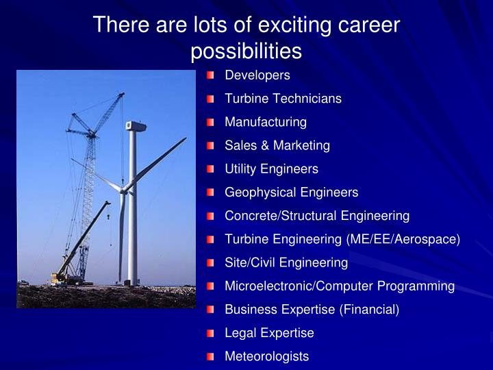 There are lots of exciting career possibilities