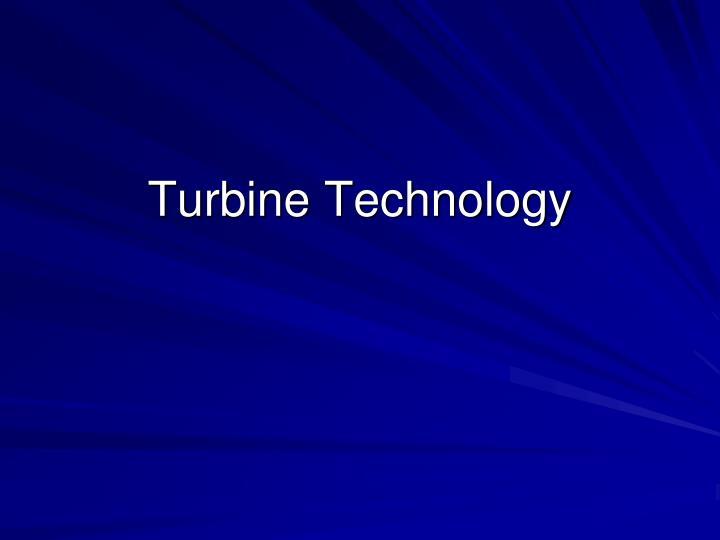 Turbine Technology