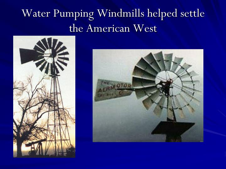 Water Pumping Windmills helped settle the American West
