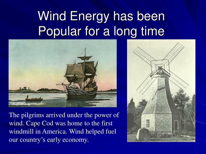 Wind Energy has been