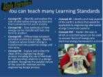 you can teach many learning standards