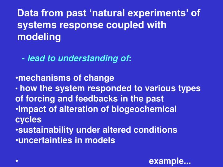 Data from past 'natural experiments' of systems response coupled with modeling
