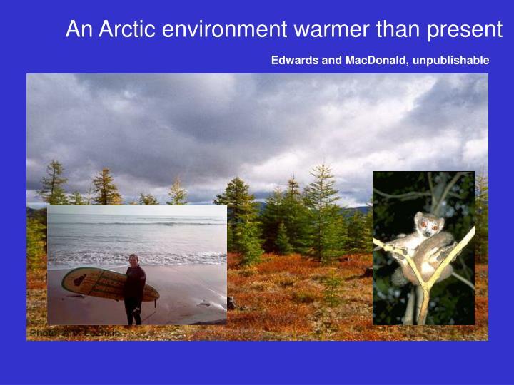 An Arctic environment warmer than present