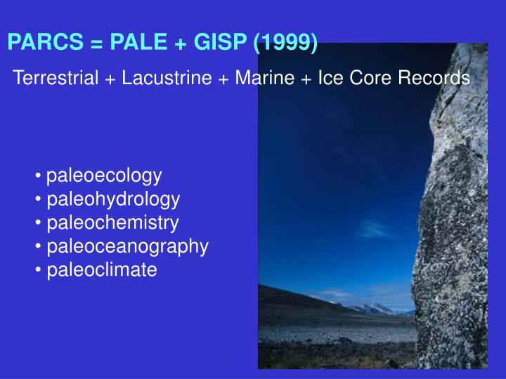 PARCS = PALE + GISP (1999)