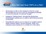 why not just scan pdf s to a file