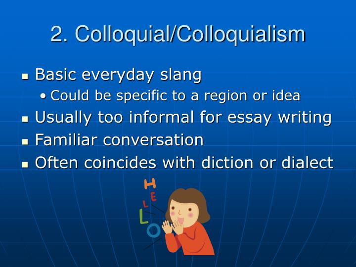 2. Colloquial/Colloquialism