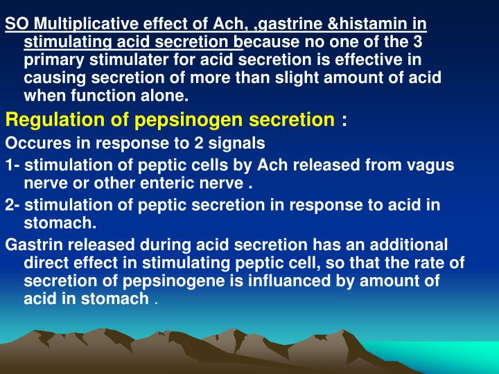 SO Multiplicative effect of Ach, ,gastrine &histamin in stimulating acid secretion b