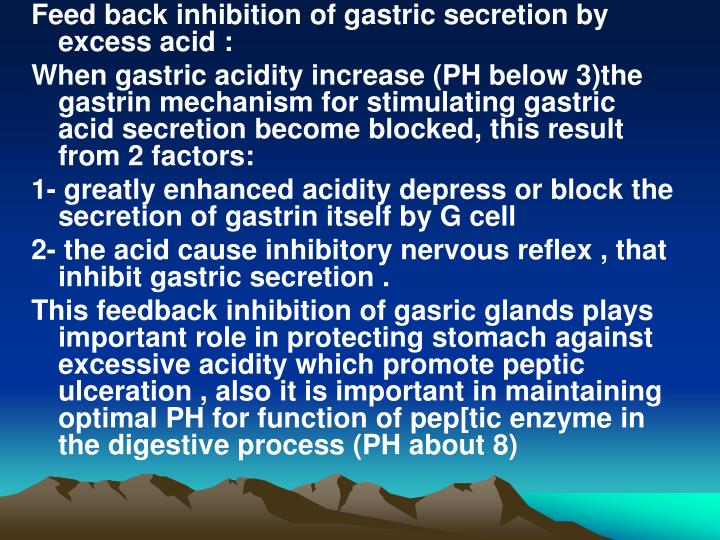 Feed back inhibition of gastric secretion by excess acid :