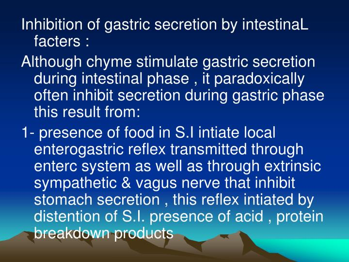 Inhibition of gastric secretion by intestinaL facters :