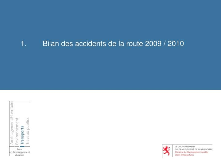 1 bilan des accidents de la route 2009 2010