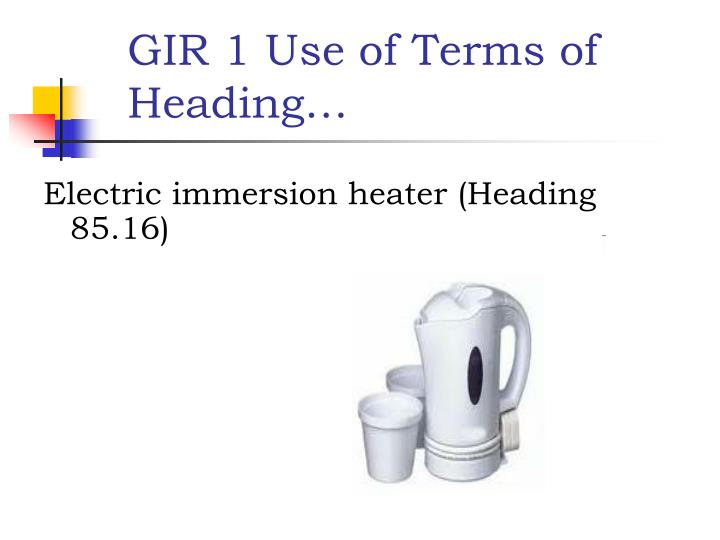 GIR 1 Use of Terms of Heading…