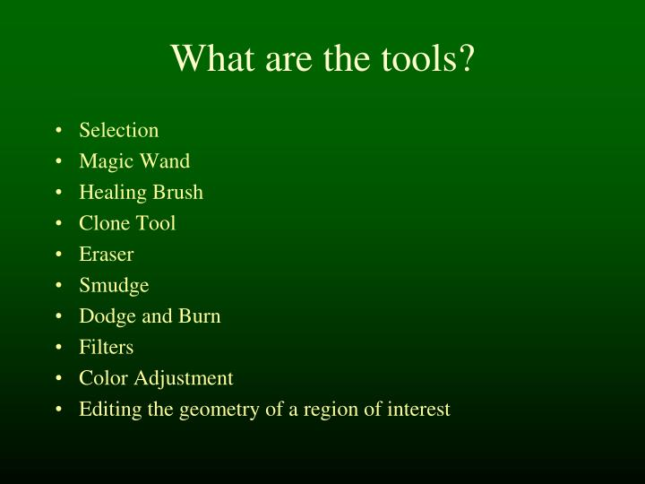 What are the tools