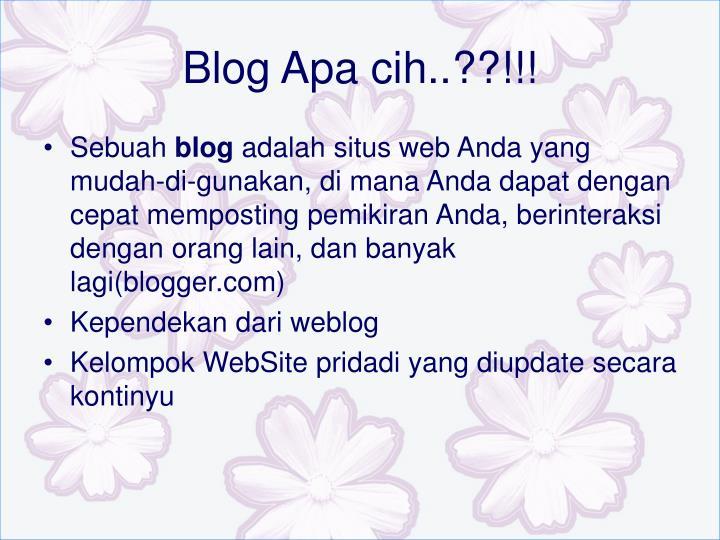 Blog Apa cih..??!!!