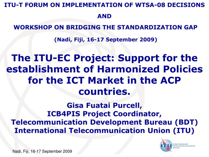 ITU-T FORUM ON IMPLEMENTATION OF WTSA-08 DECISIONS