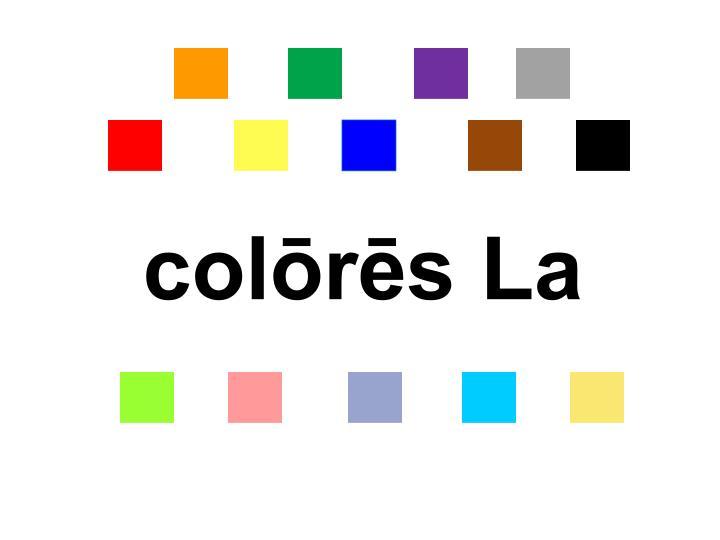 colōrēs La