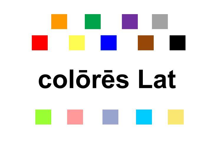 colōrēs Lat