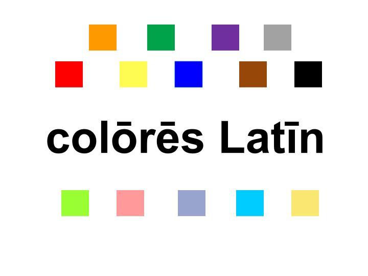 colōrēs Latīn