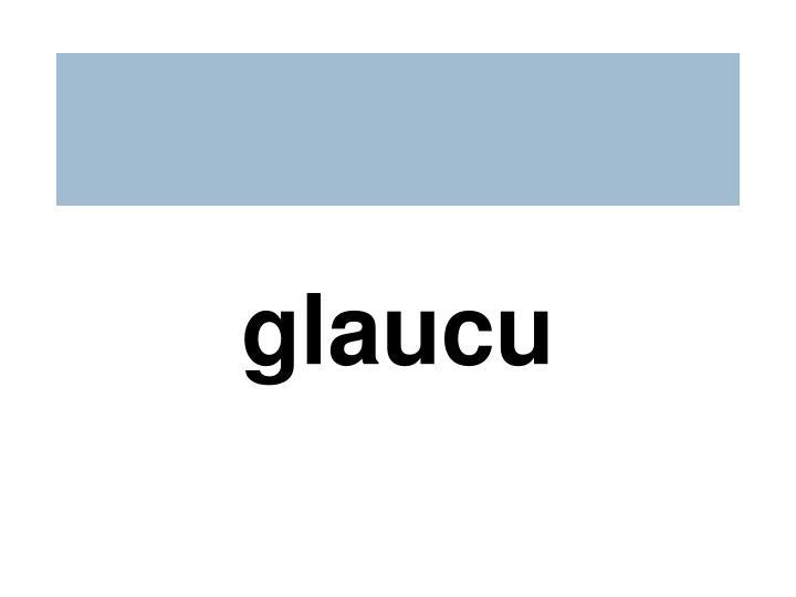 glaucu