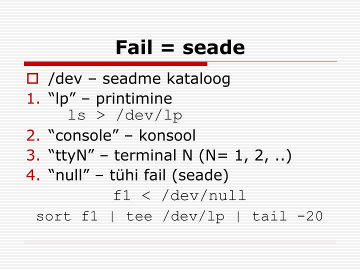Fail = seade