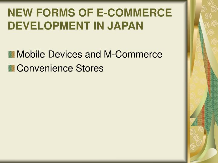 NEW FORMS OF E-COMMERCE DEVELOPMENT IN JAPAN