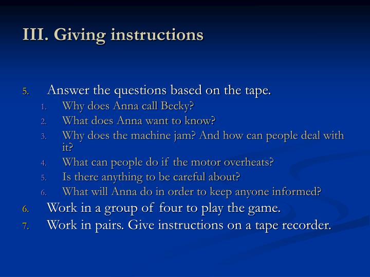 III. Giving instructions