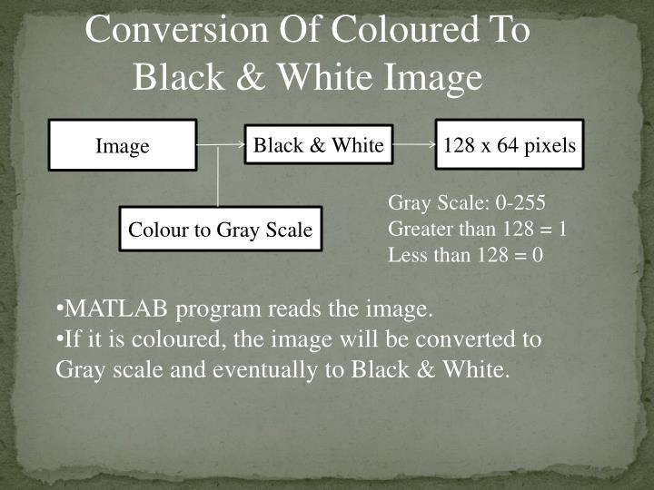 Conversion Of Coloured To Black & White Image