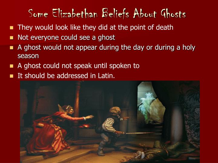 using a ghost during the elizabethan Shakespeare's tragic ghosts : psychological manifestations of guilt shakespeare's tragic ghosts: psychological manifestations during the elizabethan period.