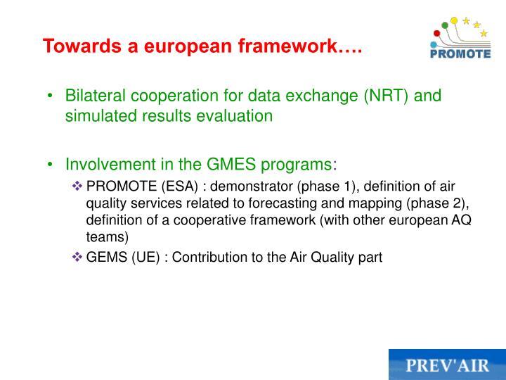 Towards a european framework….