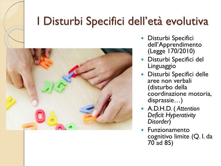 I Disturbi Specifici dell'età evolutiva