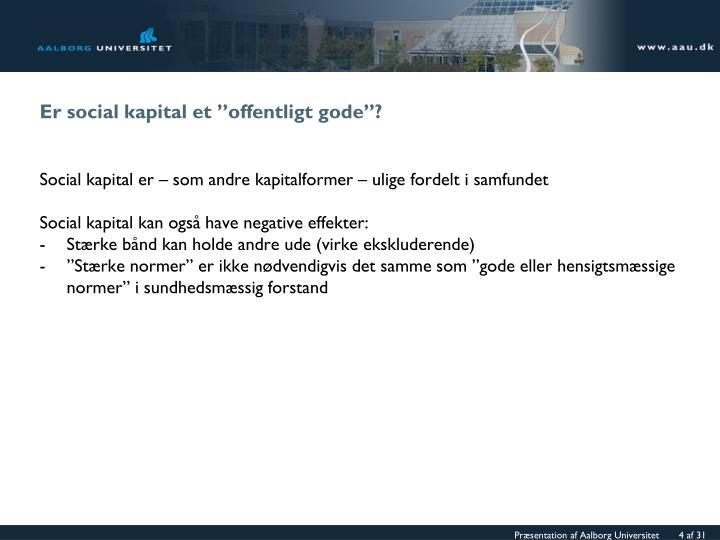 """Er social kapital et """"offentligt gode""""?"""
