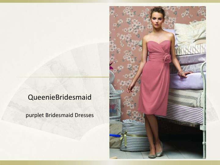 QueenieBridesmaid