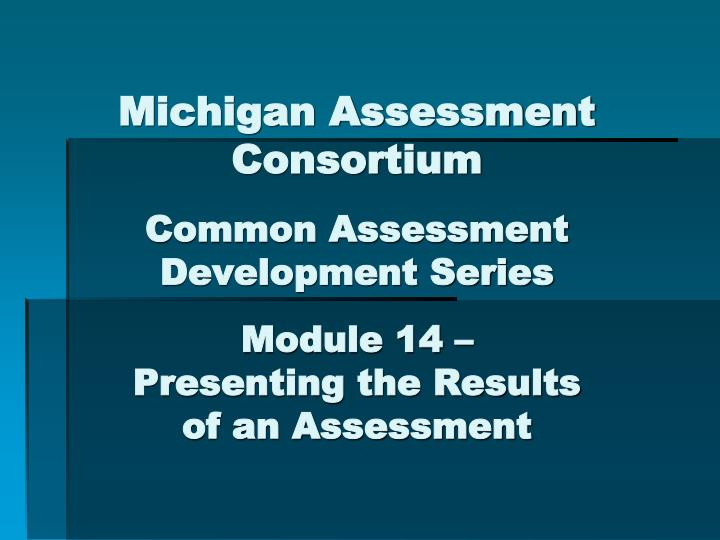 Michigan Assessment Consortium