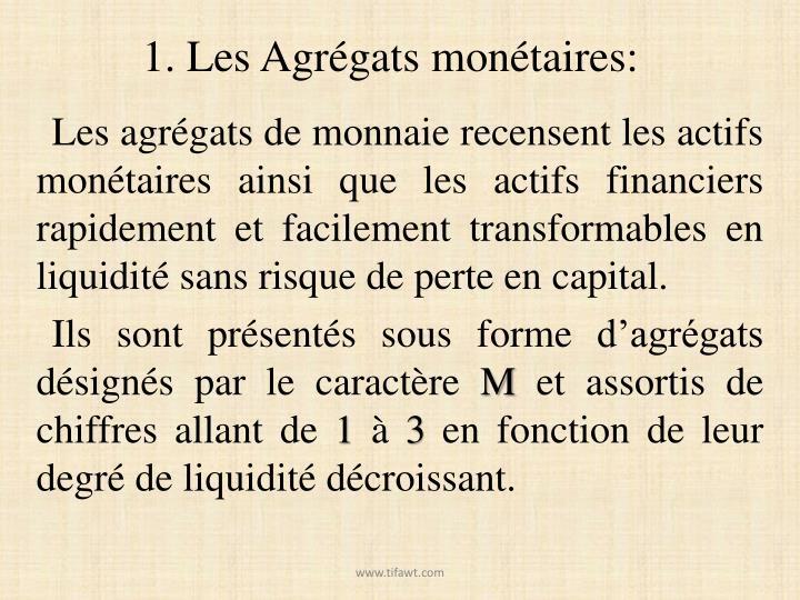 1. Les Agrégats monétaires: