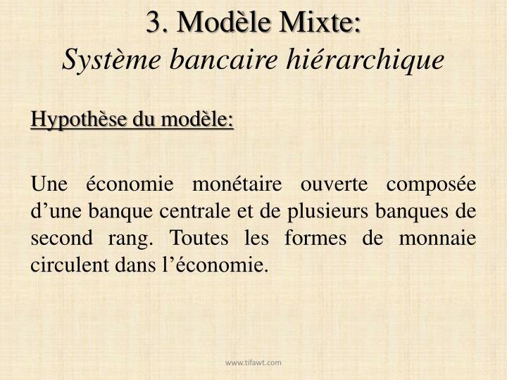 3. Modèle Mixte: