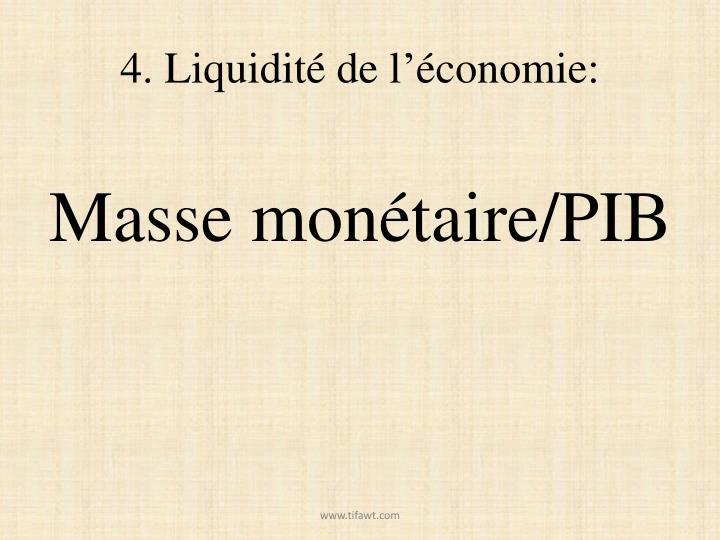 4. Liquidité de l'économie:
