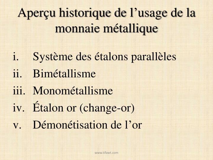 Aperçu historique de l'usage de la monnaie métallique