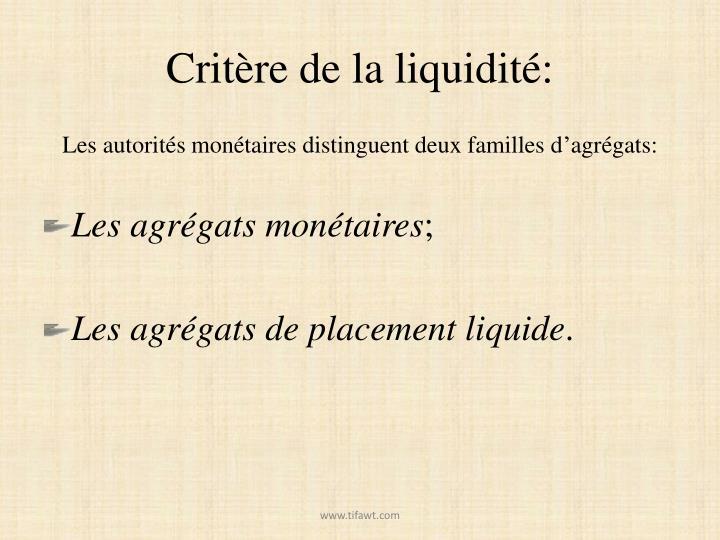 Critère de la liquidité: