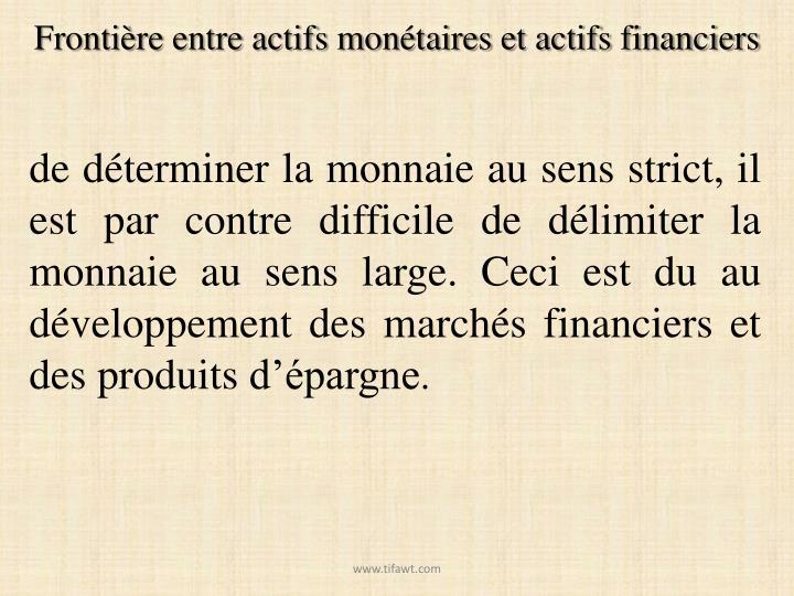 Frontière entre actifs monétaires et actifs financiers