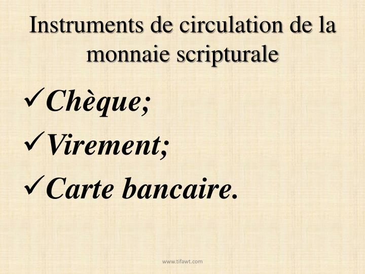 Instruments de circulation de la monnaie scripturale