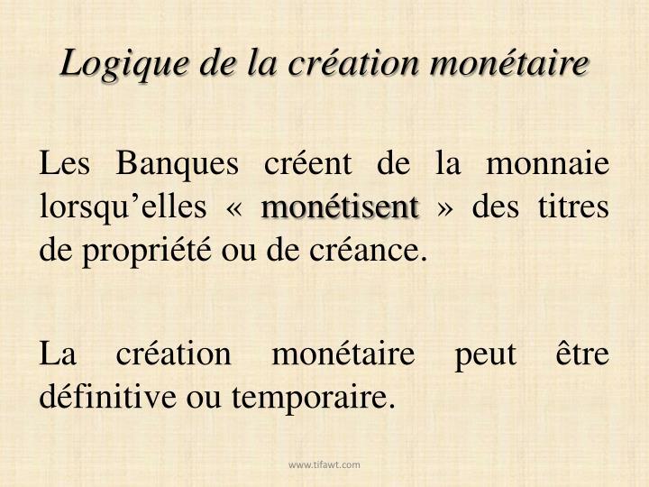 Logique de la création monétaire